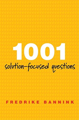 1001 Solution-Focused Questions By Bannink, Fredrike